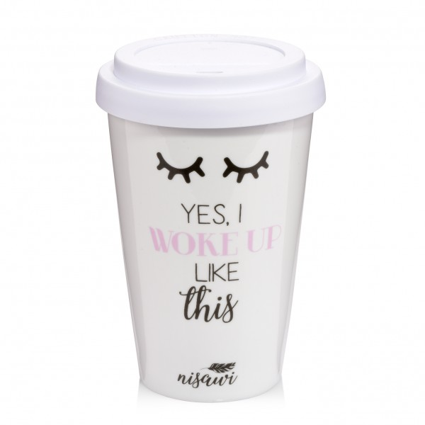 "Coffee to go Becher ""Yes, i woke up like this"""