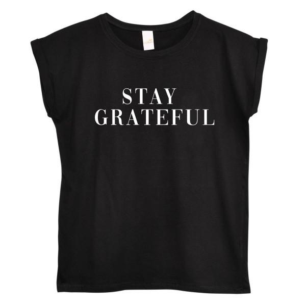 "T-Shirt ""Stay Grateful"""