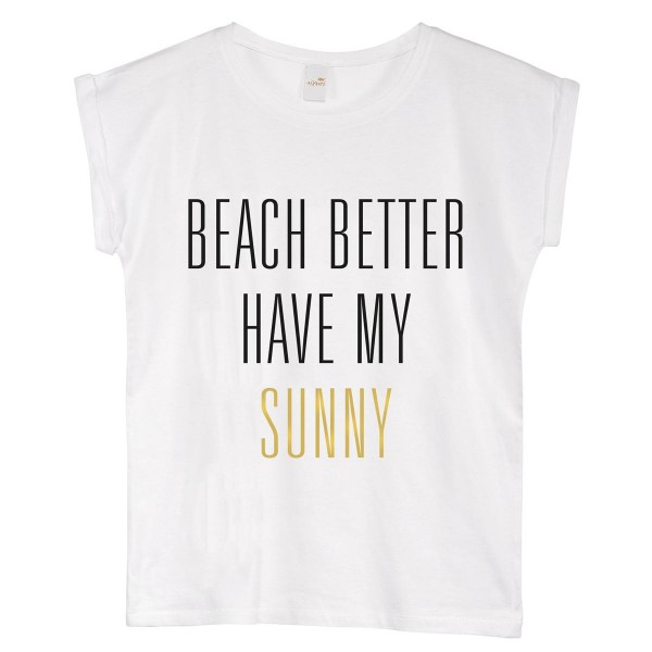"T-Shirt ""Beach better have my sunny"""