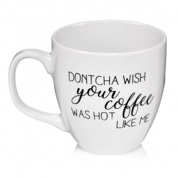 "Becher ""Dontcha wish your coffee"""