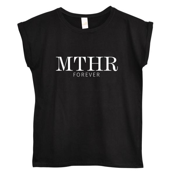 """T-Shirt """"MTHR Forever"""""""