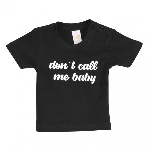 "Baby/Kids T-Shirt ""Dont call me Baby"""