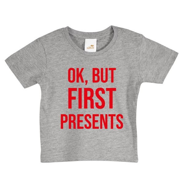 "Baby/Kids T-Shirt ""OK, but first presents"""