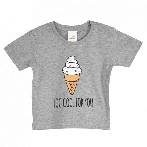 """Baby/Kids T-Shirt """"Too cool for you"""""""
