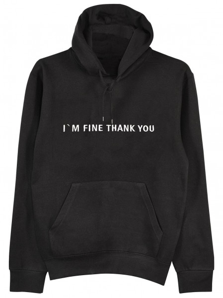 "Hoodie ""I`m fine thank you"""